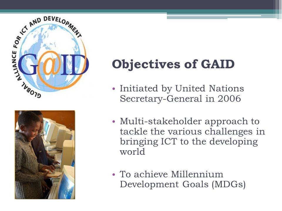 Objectives of GAID Initiated by United Nations Secretary-General in