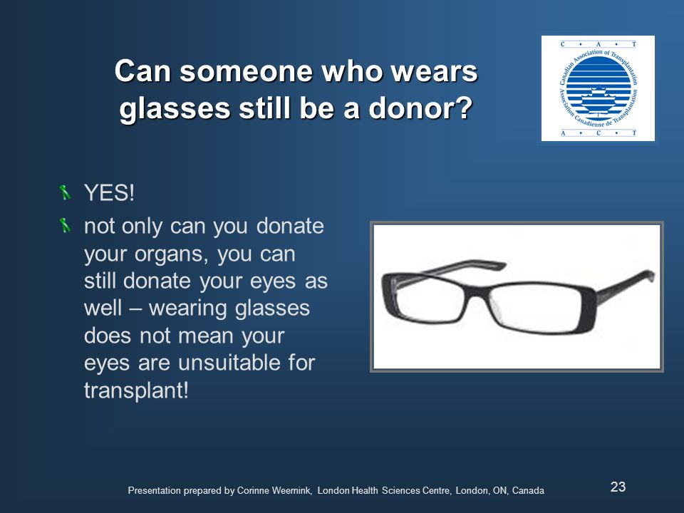 Can someone who wears glasses still be a donor