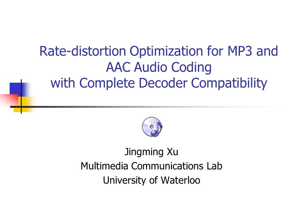 Jingming Xu Multimedia Communications Lab University of Waterloo