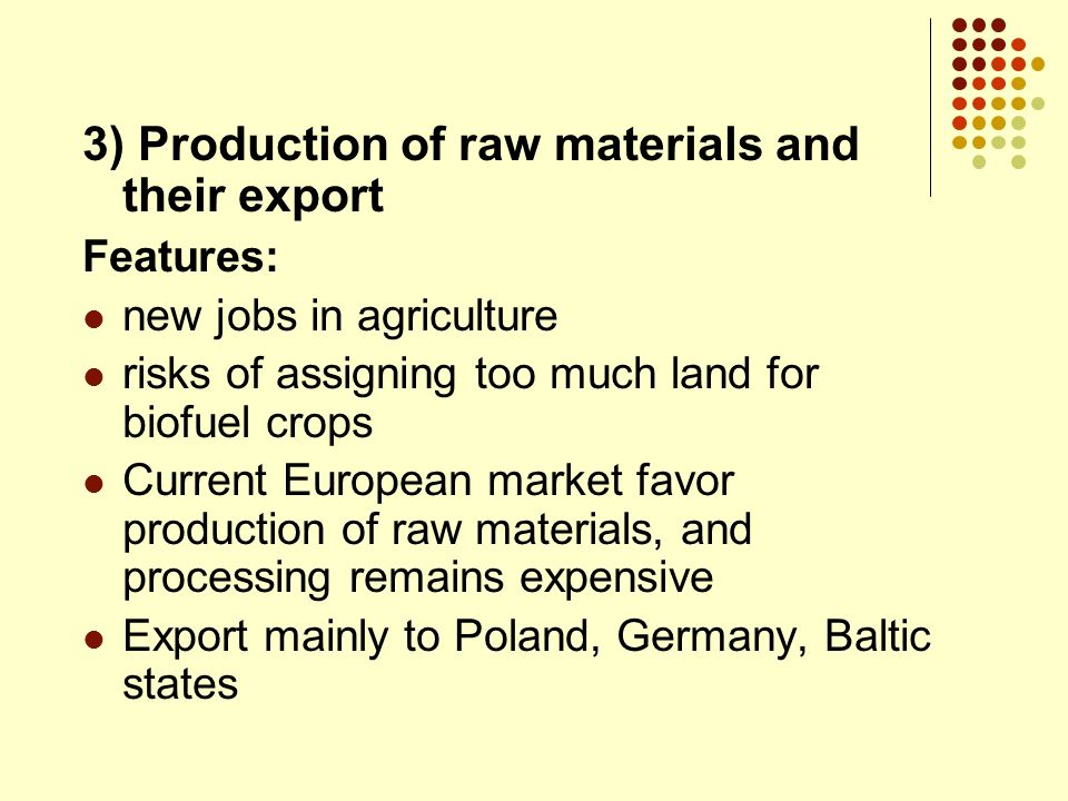3) Production of raw materials and their export