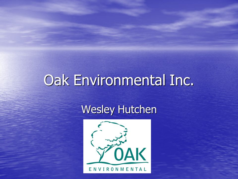 Oak Environmental Inc. Wesley Hutchen