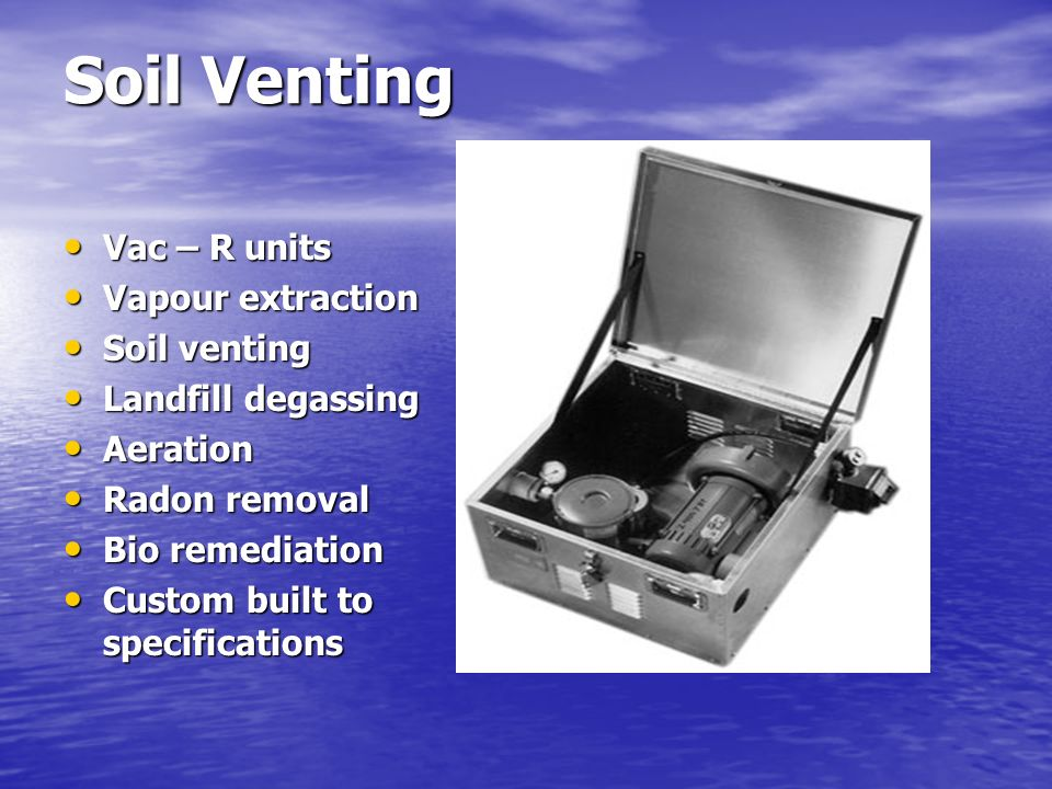 Soil Venting Vac – R units Vapour extraction Soil venting