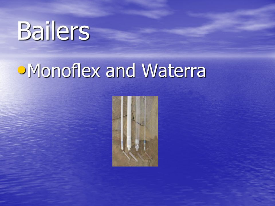 Bailers Monoflex and Waterra
