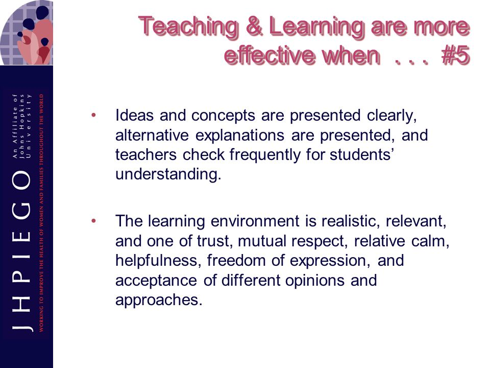Teaching & Learning are more effective when . . . #5