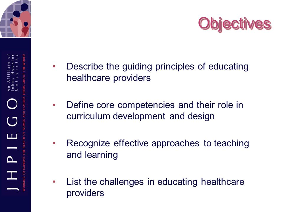 Objectives Describe the guiding principles of educating healthcare providers.