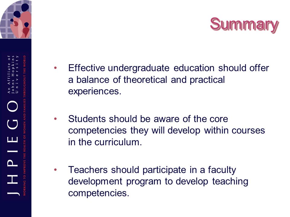 Summary Effective undergraduate education should offer a balance of theoretical and practical experiences.