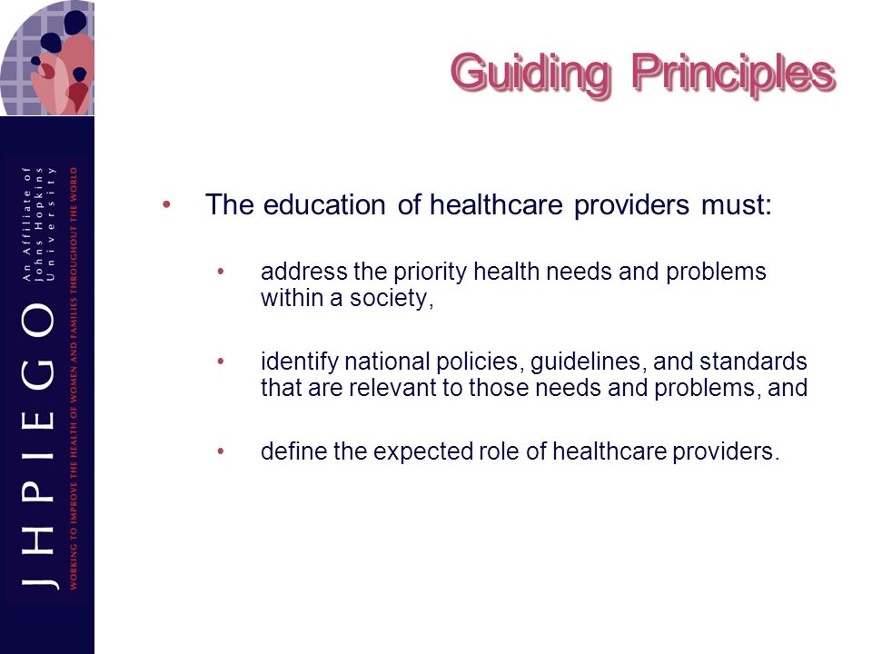 Guiding Principles The education of healthcare providers must: