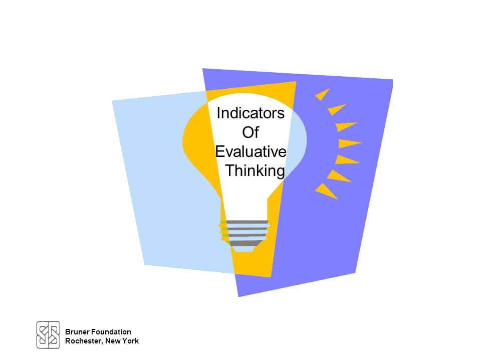Organization Mission Organizations That Use Evaluative Thinking Will . . .