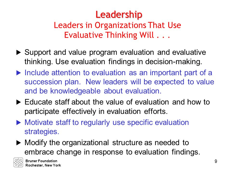 Leadership Leaders in Organizations That Use Evaluative Thinking Will Also . . .