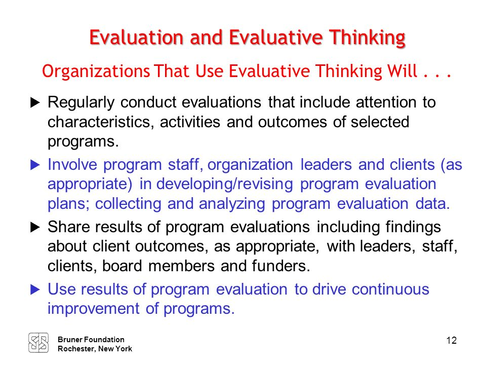 Evaluation and Evaluative Thinking Organizations That Use Evaluative Thinking Will . . .