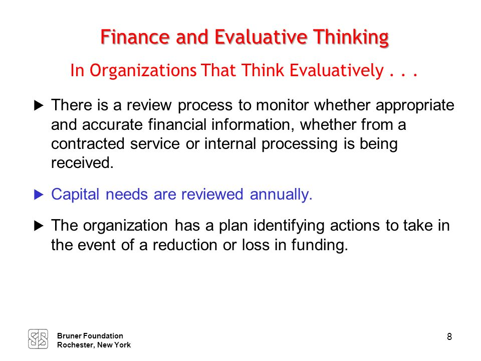 Leadership Leaders in Organizations That Use Evaluative Thinking Will . . .