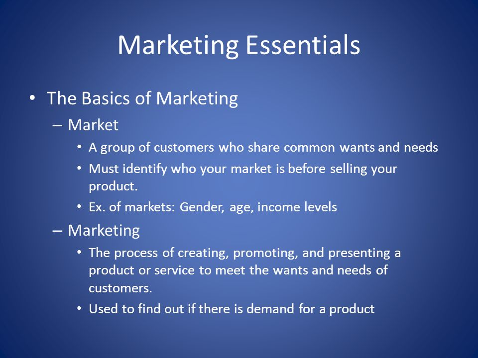 Marketing Essentials The Basics of Marketing Market Marketing