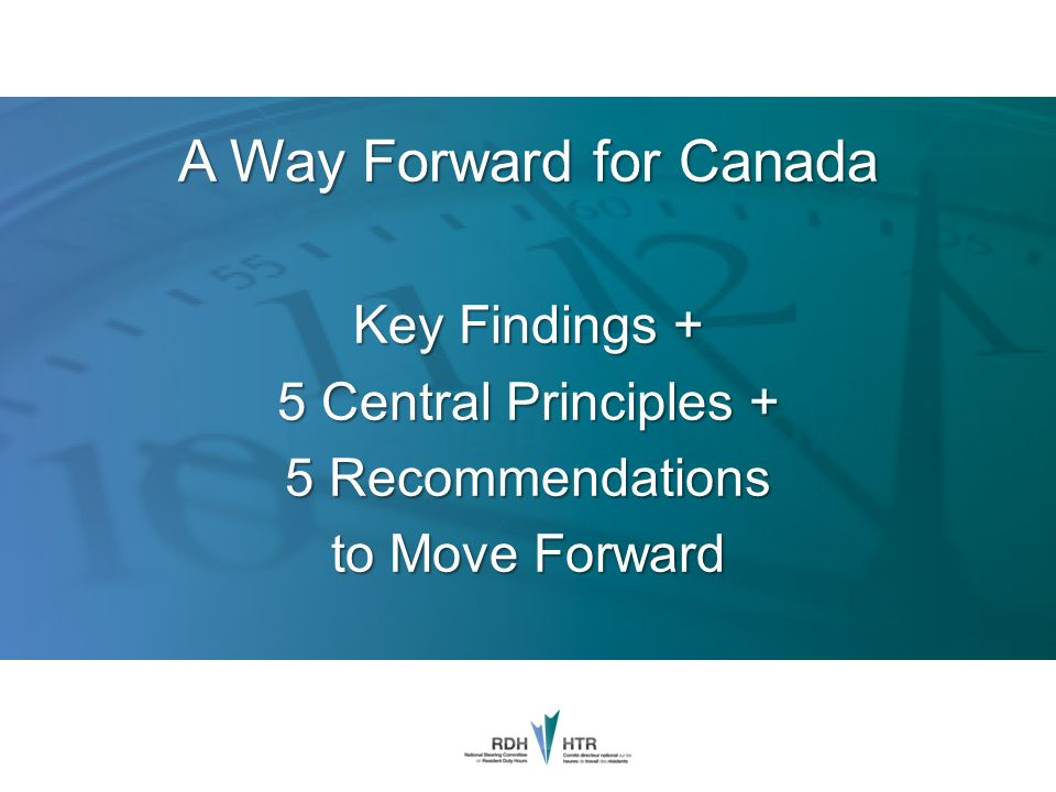 A Way Forward for Canada Key Findings + 5 Central Principles + 5 Recommendations to Move Forward