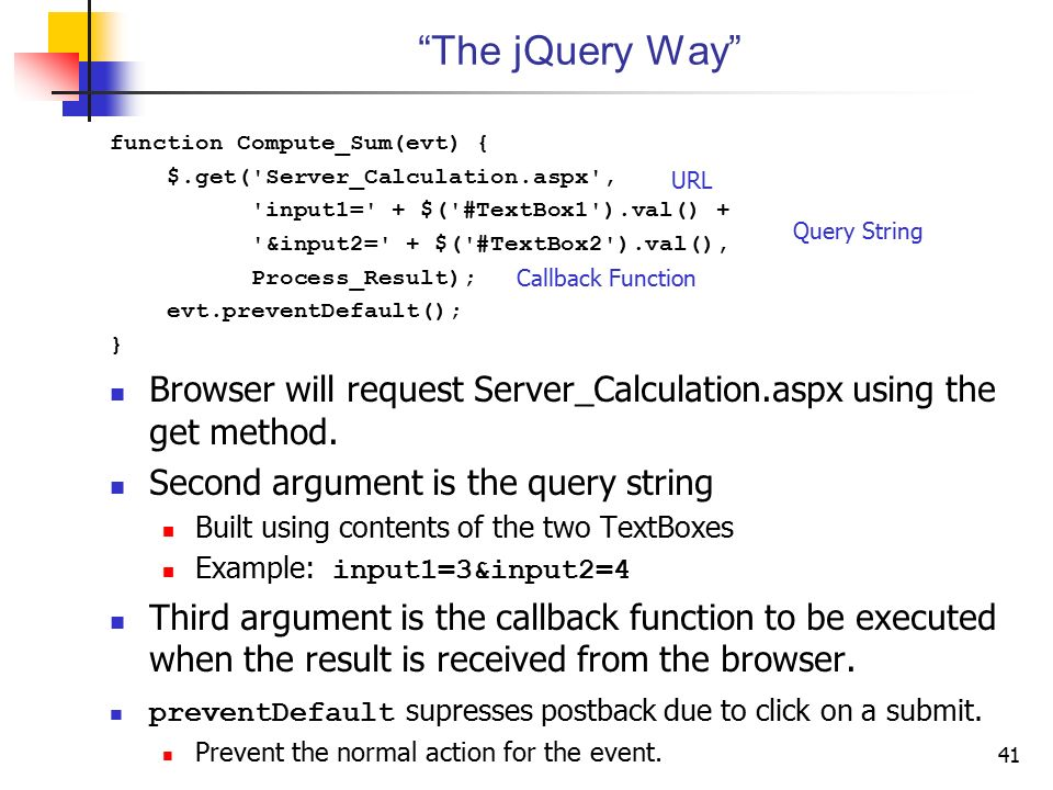 The jQuery Way function Compute_Sum(evt) { $.get( Server_Calculation.aspx , input1= + $( #TextBox1 ).val() +