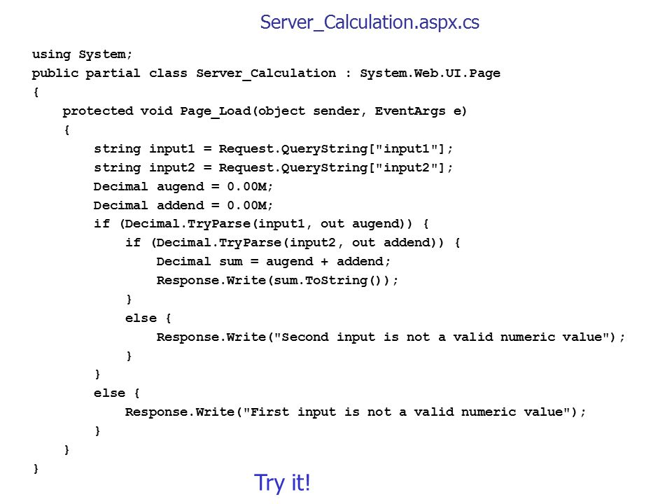 Try it! Server_Calculation.aspx.cs using System;