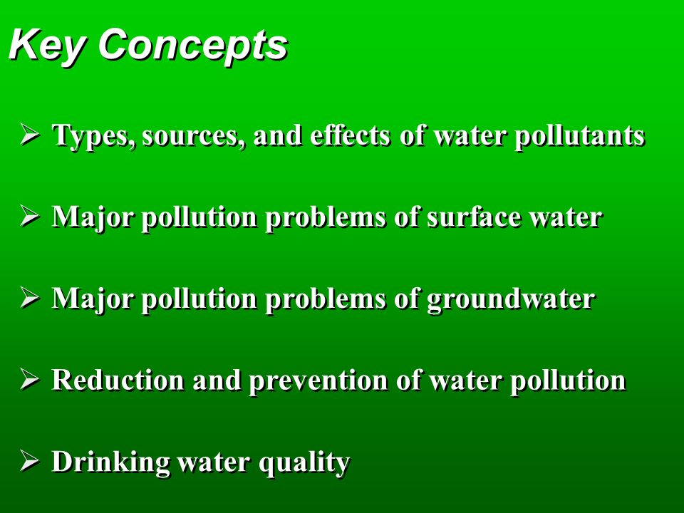 Key Concepts Types, sources, and effects of water pollutants