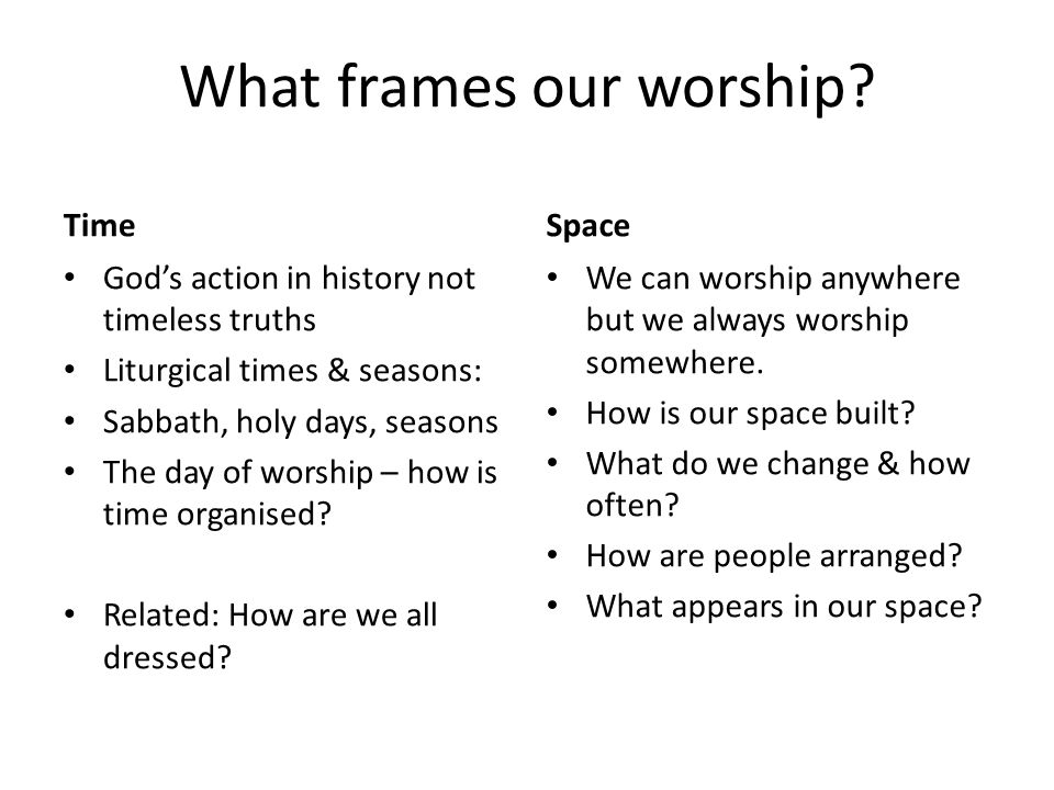 What frames our worship