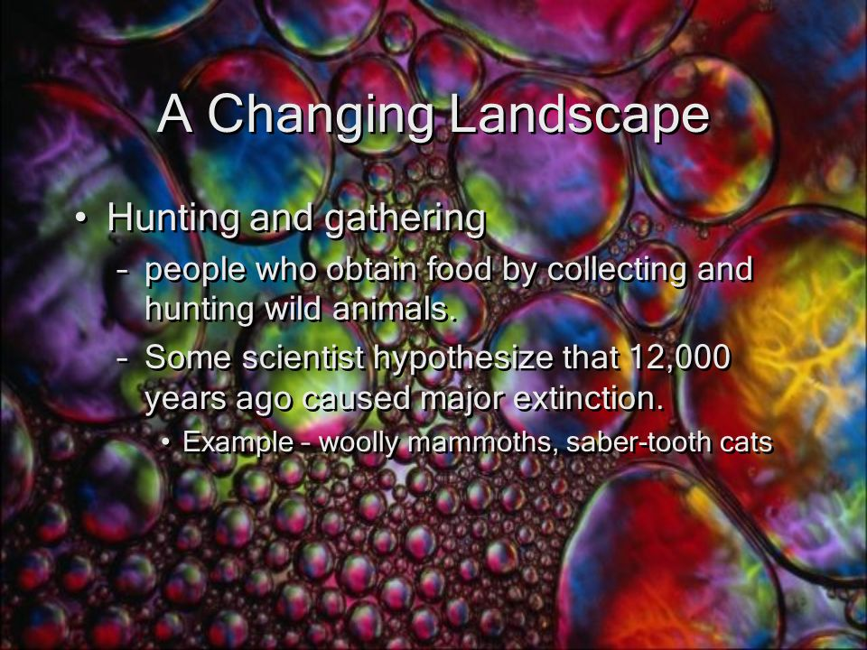 A Changing Landscape Hunting and gathering