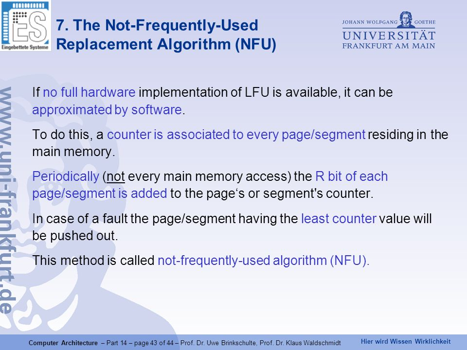 7. The Not-Frequently-Used Replacement Algorithm (NFU)