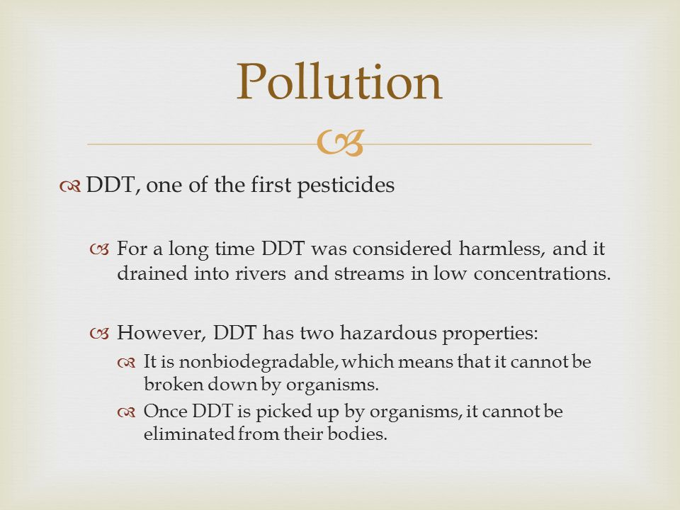 Pollution DDT, one of the first pesticides
