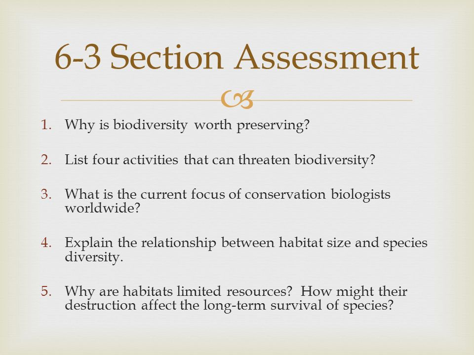 6-3 Section Assessment Why is biodiversity worth preserving