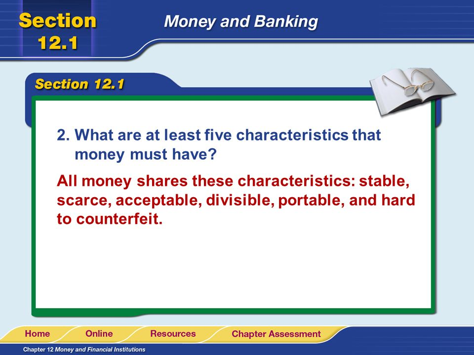 What are at least five characteristics that money must have