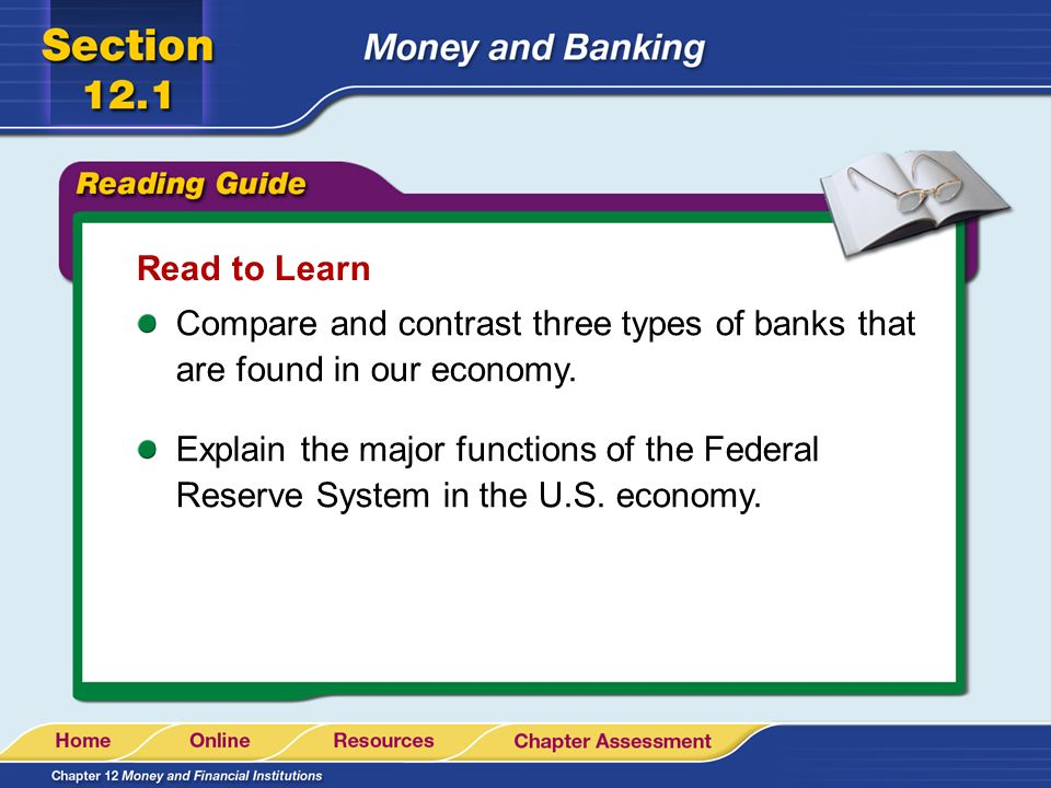 Read to Learn Compare and contrast three types of banks that are found in our economy.