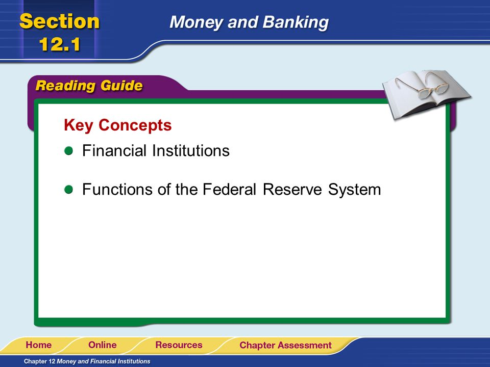 Key Concepts Financial Institutions Functions of the Federal Reserve System