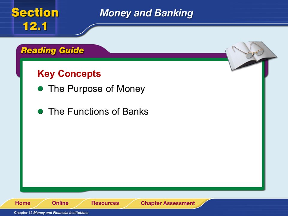 Key Concepts The Purpose of Money The Functions of Banks