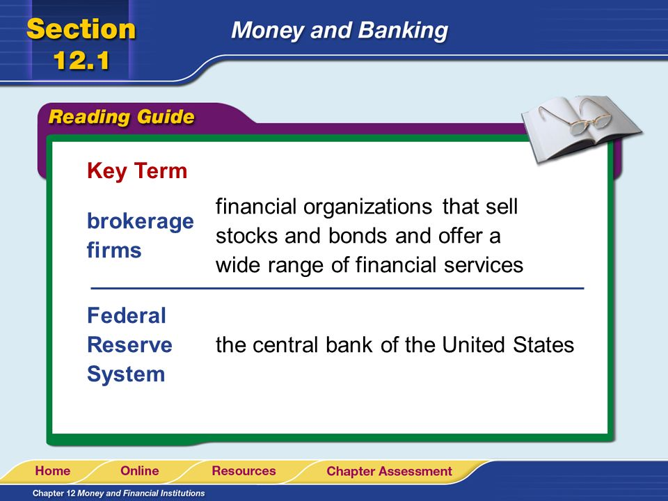 Key Term financial organizations that sell stocks and bonds and offer a wide range of financial services.