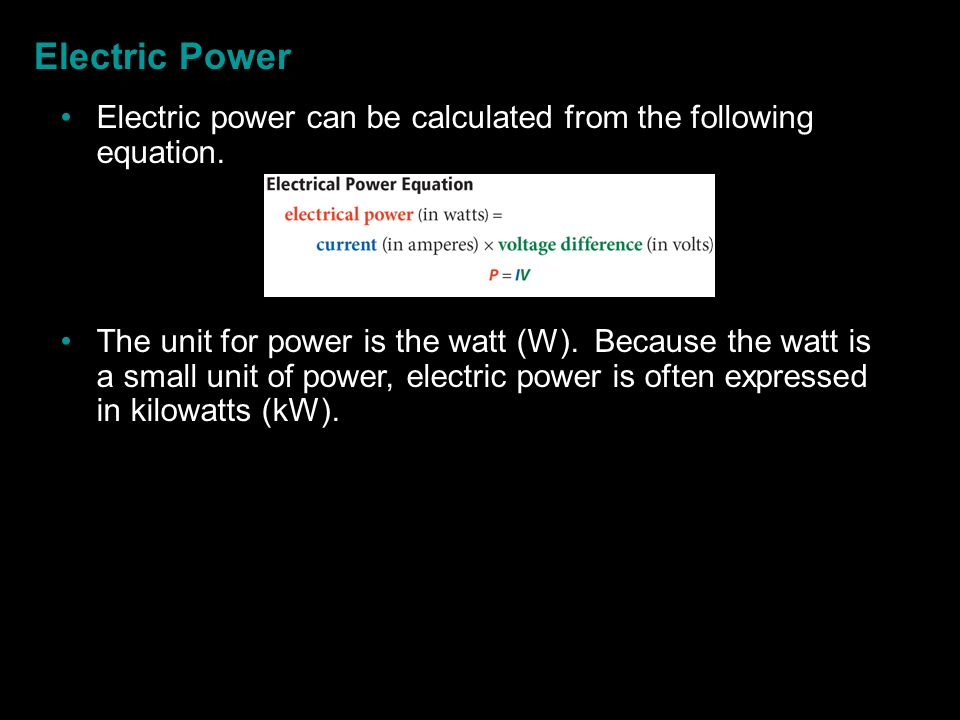 Electric Power Electric power can be calculated from the following equation.