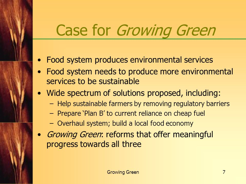 Case for Growing Green Food system produces environmental services