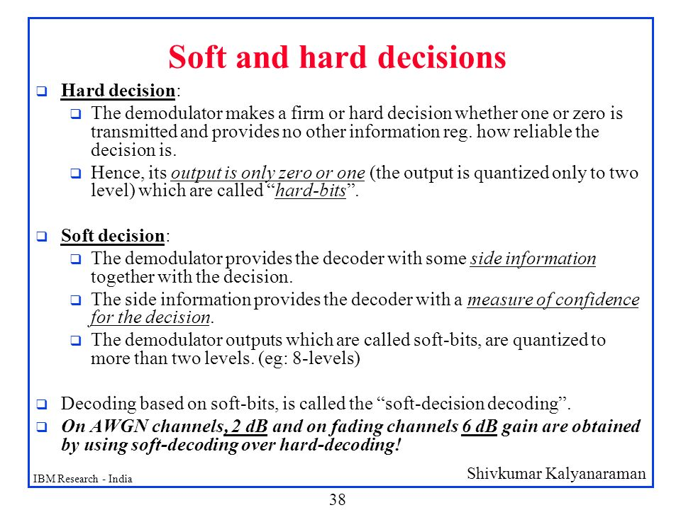 Soft and hard decisions