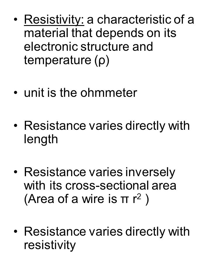 Resistivity: a characteristic of a material that depends on its electronic structure and temperature (ρ)