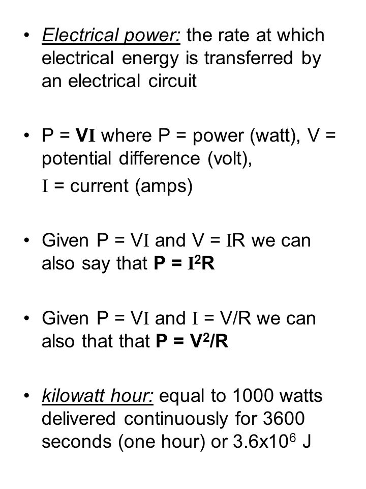 Electrical power: the rate at which electrical energy is transferred by an electrical circuit