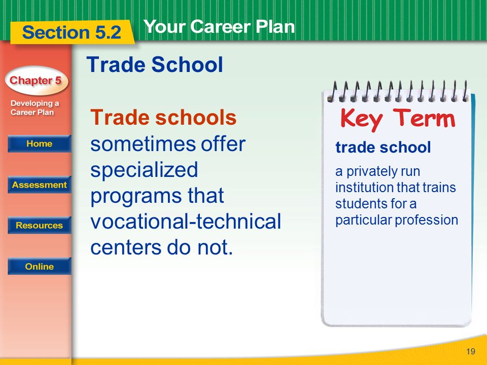 19 trade school trade schools sometimes offer specialized programs