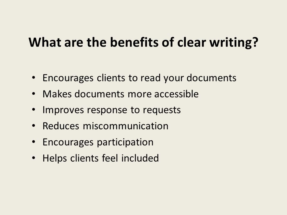What are the benefits of clear writing