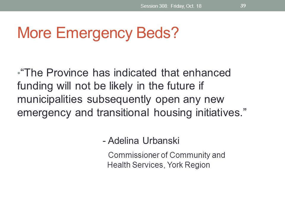 Session 308: Friday, Oct. 18 More Emergency Beds