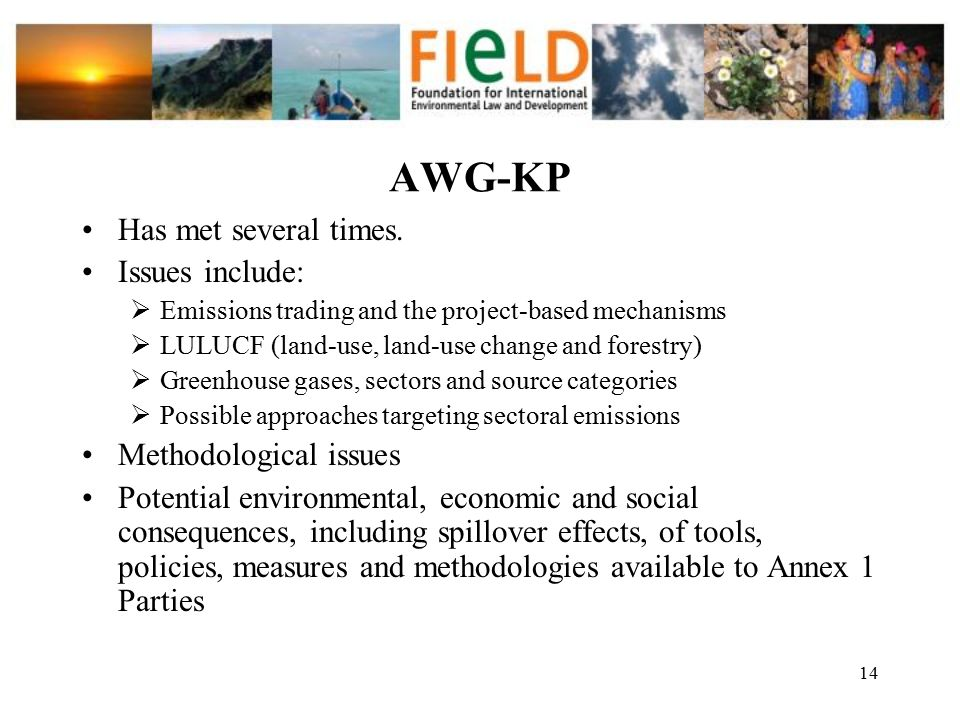AWG-KP Has met several times. Issues include: Methodological issues