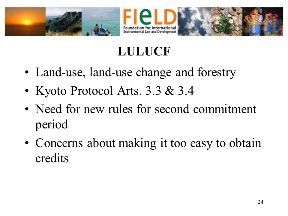 Land-use, land-use change and forestry Kyoto Protocol Arts. 3.3 & 3.4