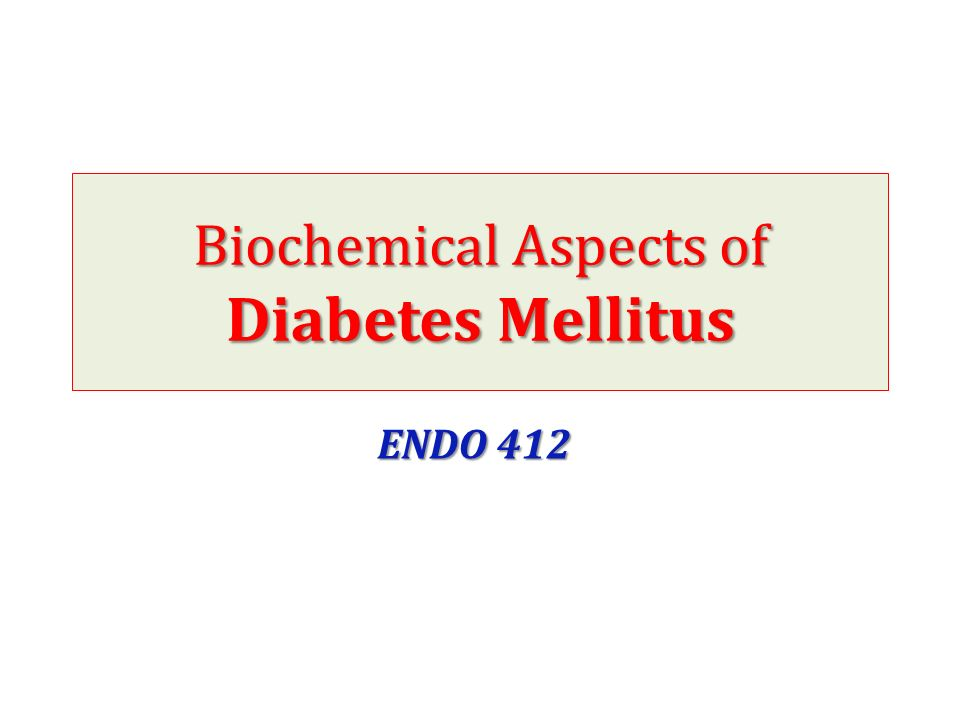 Biochemical Aspects of Diabetes Mellitus