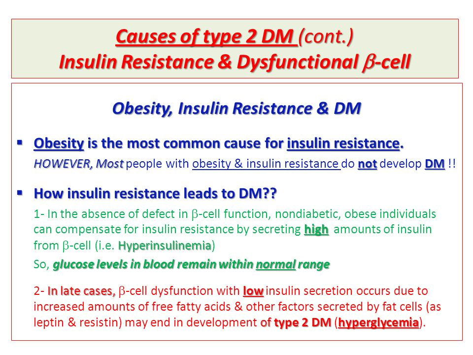 Causes of type 2 DM (cont.) Insulin Resistance & Dysfunctional b-cell