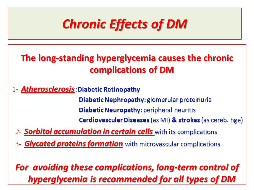 The long-standing hyperglycemia causes the chronic complications of DM
