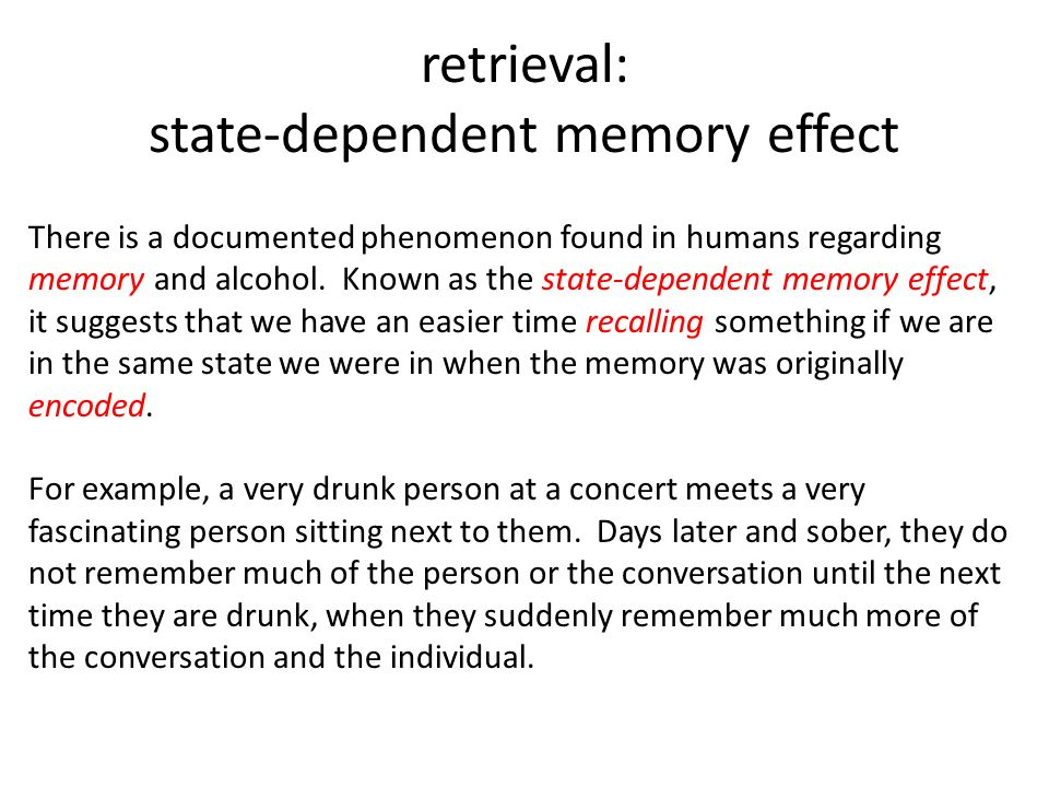 do not context dependent memory affects a Also, over time, pleasant memories do not fade as fast as unpleasant memories for people without depressive tendencies emotion can distort memory, especially if there is a negative emotion associated with a memory.