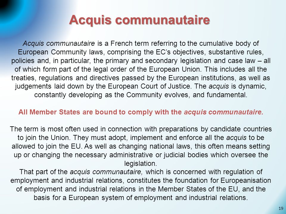 All Member States are bound to comply with the acquis communautaire.