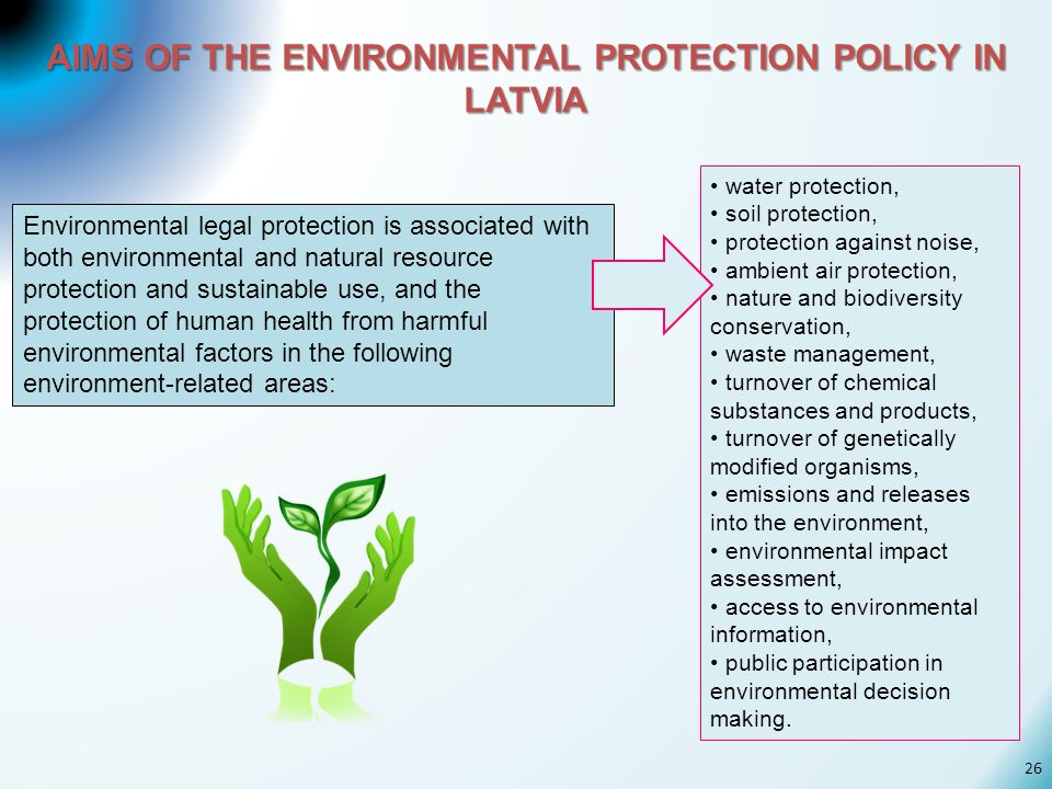 AIMS OF THE ENVIRONMENTAL PROTECTION POLICY IN LATVIA