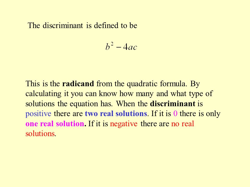 The discriminant is defined to be