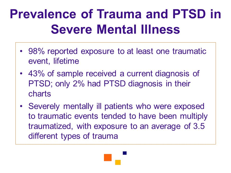Prevalence of Trauma and PTSD in Severe Mental Illness