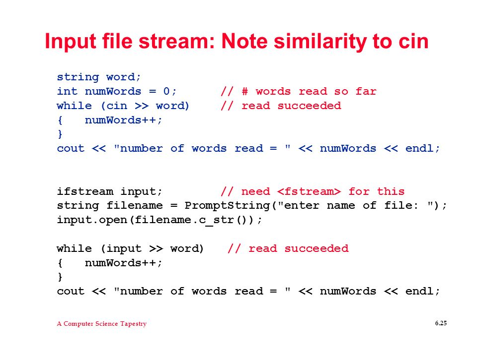 Input file stream: Note similarity to cin