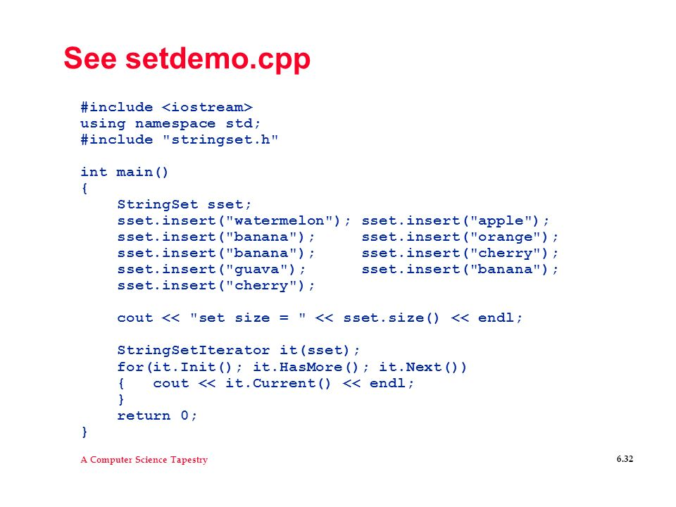 See setdemo.cpp #include <iostream> using namespace std;